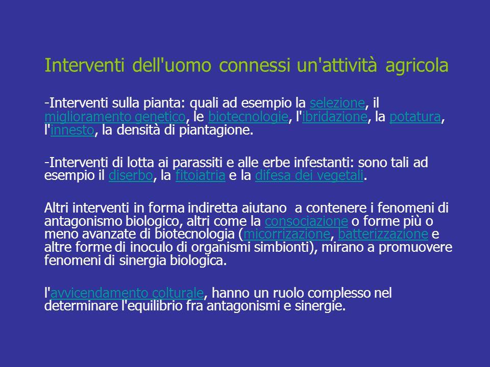 Interventi dell'uomo connessi un'attività agricola -Interventi sulla pianta: quali ad esempio la selezione, il miglioramento genetico, le biotecnologi