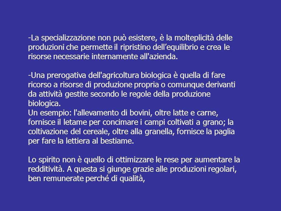 -La specializzazione non può esistere, è la molteplicità delle produzioni che permette il ripristino dellequilibrio e crea le risorse necessarie inter