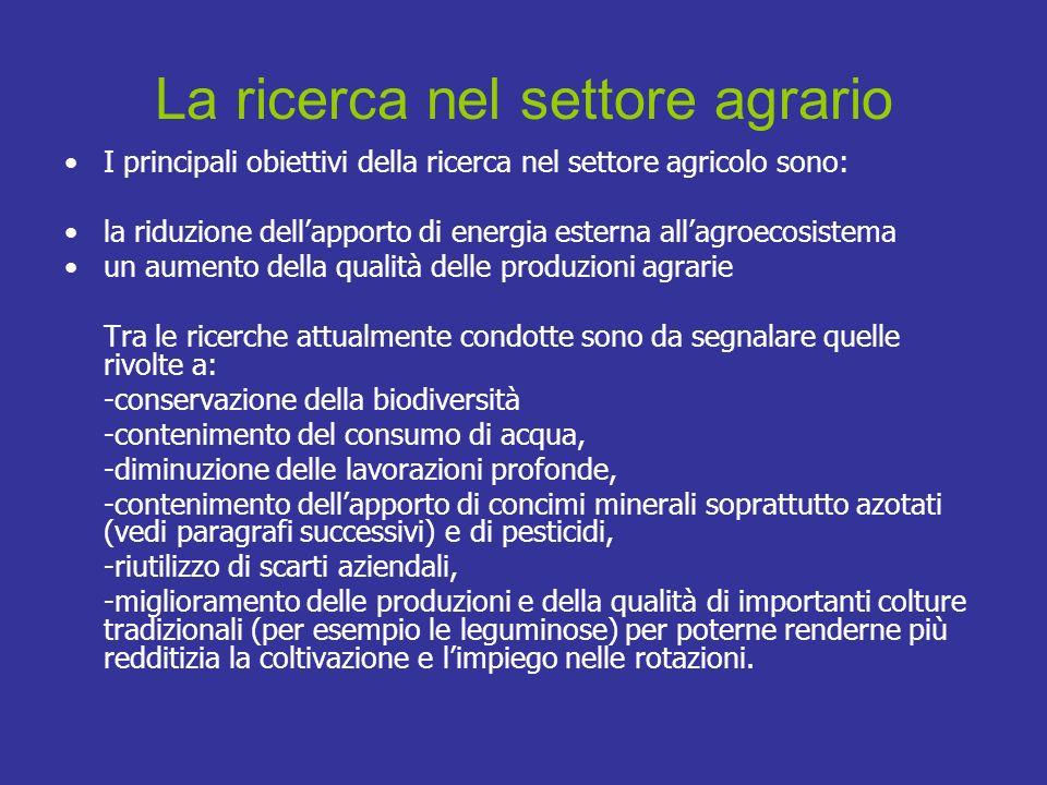 I principali obiettivi della ricerca nel settore agricolo sono: la riduzione dellapporto di energia esterna allagroecosistema un aumento della qualità