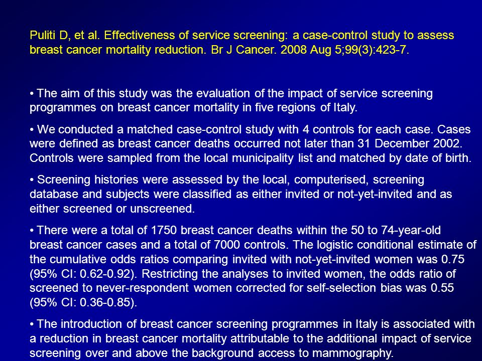 Puliti D, et al. Effectiveness of service screening: a case-control study to assess breast cancer mortality reduction. Br J Cancer. 2008 Aug 5;99(3):4