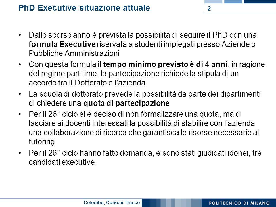 Colombo, Corso e Trucco PhD Executive situazione attuale Dallo scorso anno è prevista la possibilità di seguire il PhD con una formula Executive riser