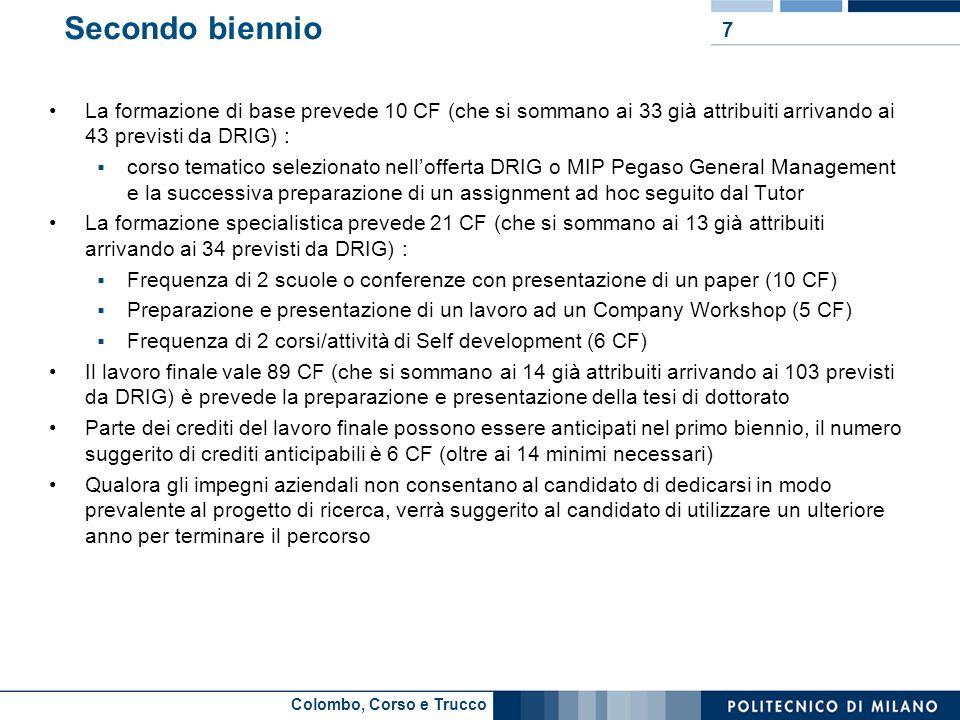 Colombo, Corso e Trucco Secondo biennio La formazione di base prevede 10 CF (che si sommano ai 33 già attribuiti arrivando ai 43 previsti da DRIG) : c