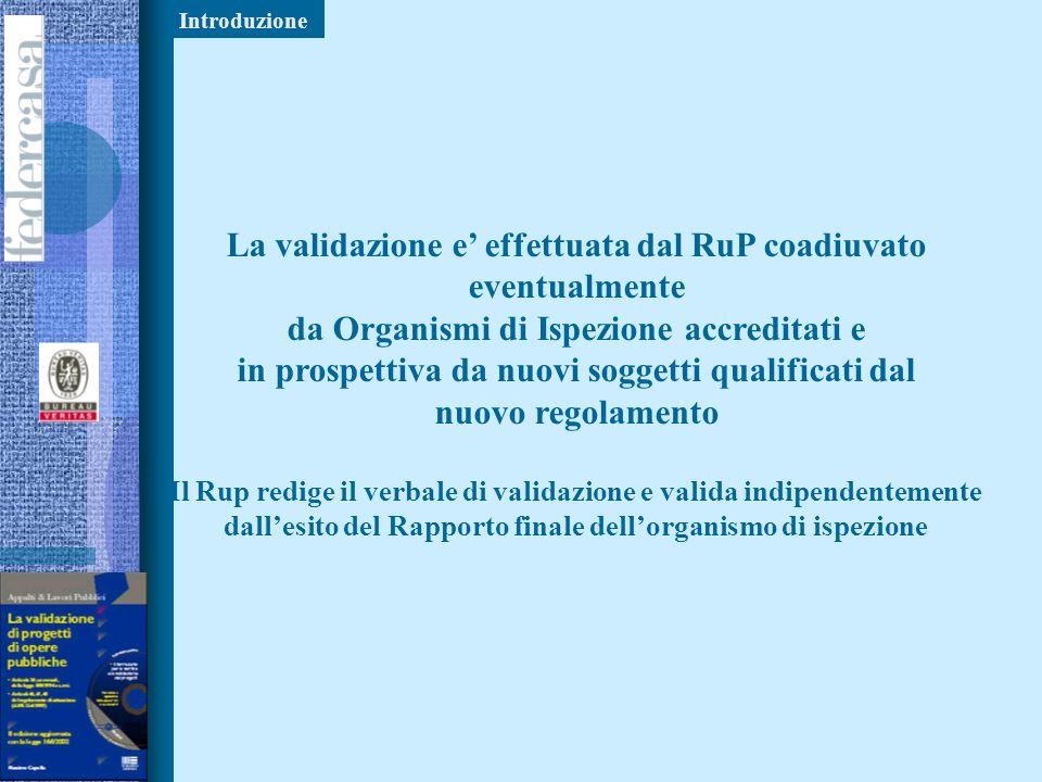 Nuove leggi regionali : es. Regione Veneto e Lombardia ITACA Nuovo regolamento DPR 554/99 La verifica e validazione del progetto e uno strumento nuovo