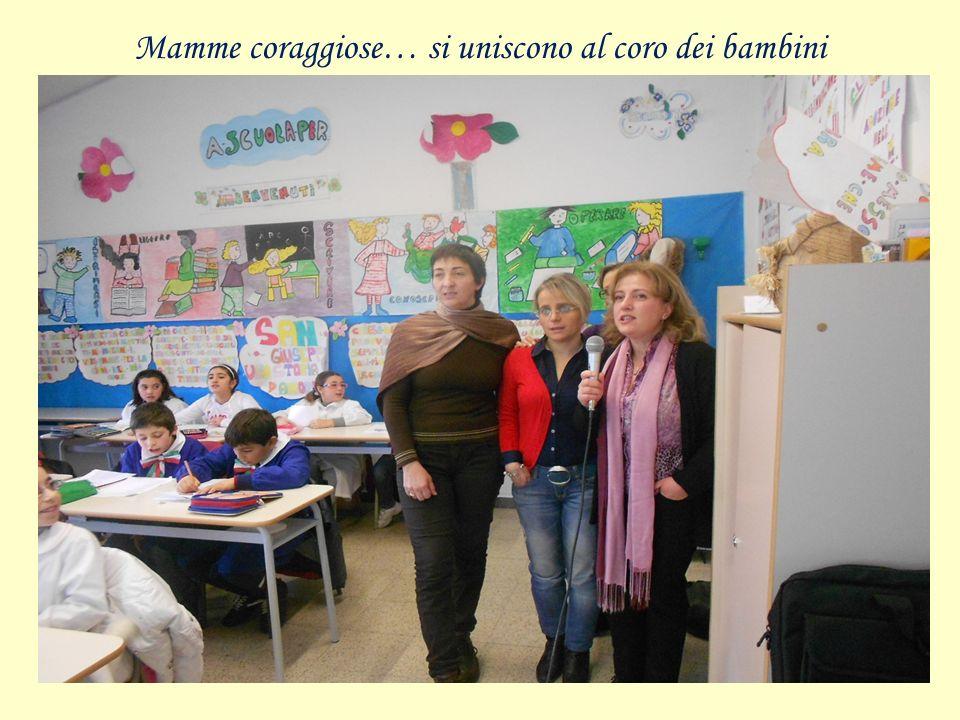 Mamme coraggiose… si uniscono al coro dei bambini