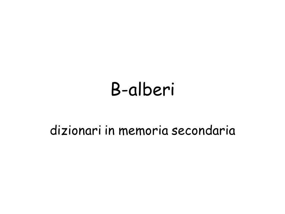 B-alberi dizionari in memoria secondaria