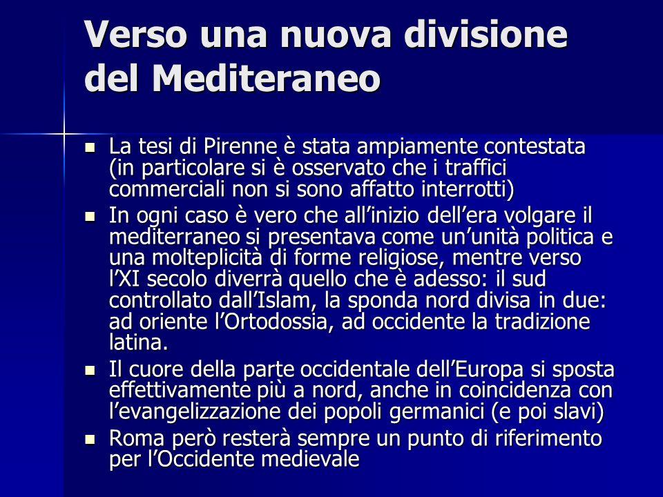 Verso una nuova divisione del Mediteraneo La tesi di Pirenne è stata ampiamente contestata (in particolare si è osservato che i traffici commerciali n