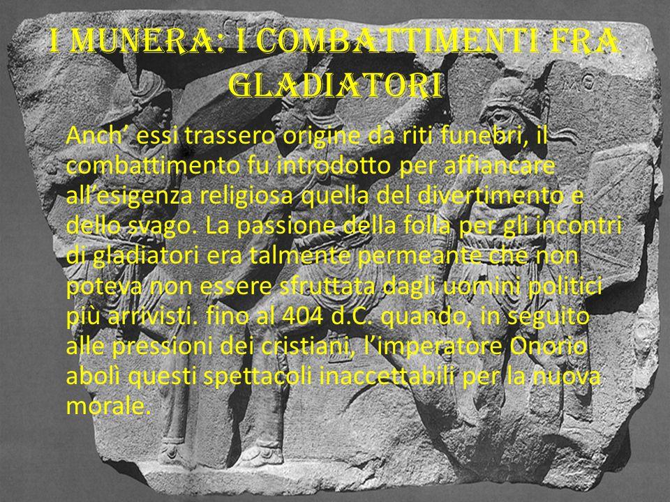 I Ludi I Ludi rappresentavano un aspetto molto signifiativo della civiltà romana ed incisero profondamente nella vita sociale e religiosa latina. Nel