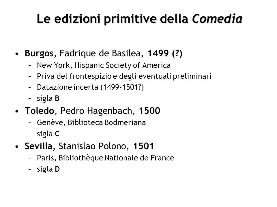 Le edizioni primitive della Comedia Burgos, Fadrique de Basilea, 1499 (?) –New York, Hispanic Society of America –Priva del frontespizio e degli event