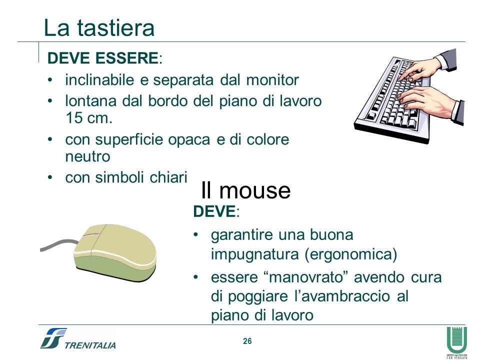 26 La tastiera DEVE ESSERE: inclinabile e separata dal monitor lontana dal bordo del piano di lavoro 15 cm. con superficie opaca e di colore neutro co