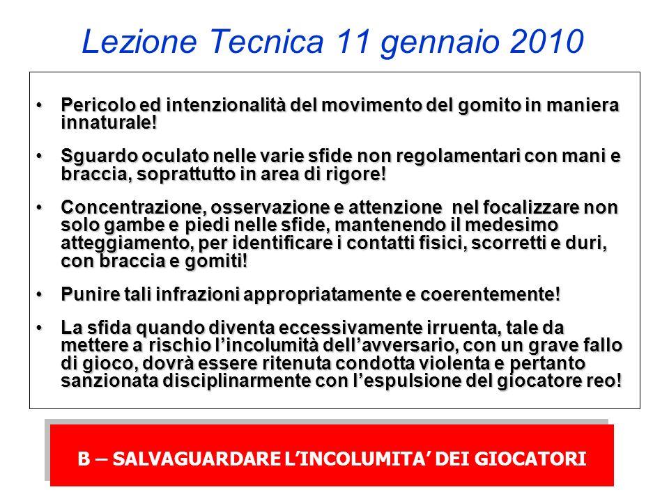 Lezione Tecnica 11 gennaio 2010 Pericolo ed intenzionalità del movimento del gomito in maniera innaturale!Pericolo ed intenzionalità del movimento del