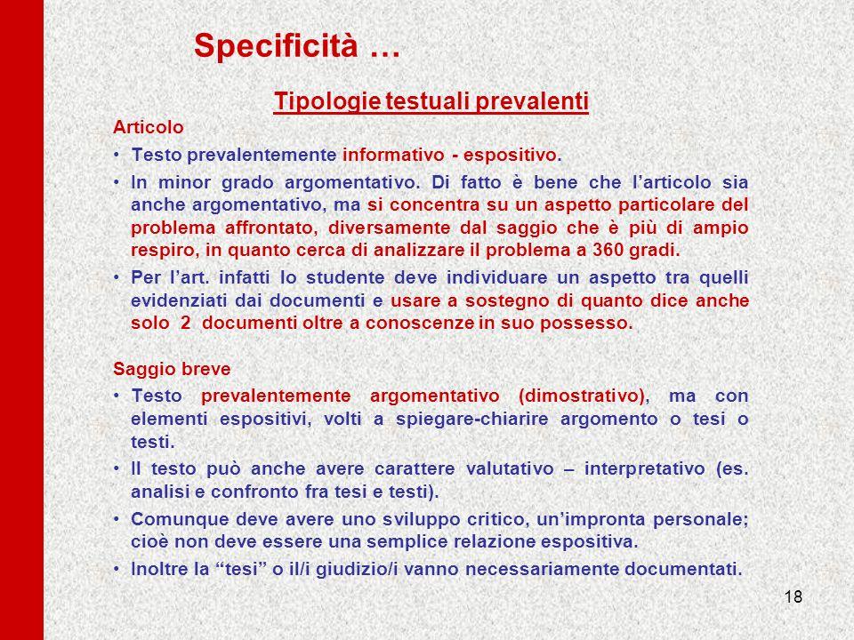 18 Specificità … Tipologie testuali prevalenti Articolo Testo prevalentemente informativo - espositivo. In minor grado argomentativo. Di fatto è bene