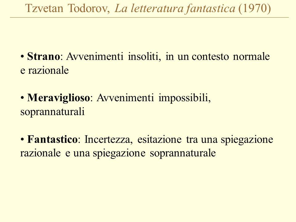 Tzvetan Todorov, La letteratura fantastica (1970) Così penetriamo nel cuore del fantastico.
