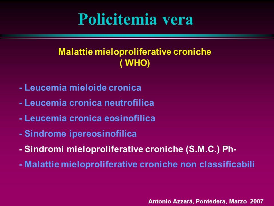 3) Eritrocitosi Idiopatica Policitemia vera 2) Eritrocitosi Primitiva Congenita Mutaz.