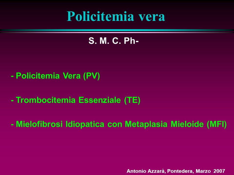 S.M. C. Ph- : Disordini clonali.