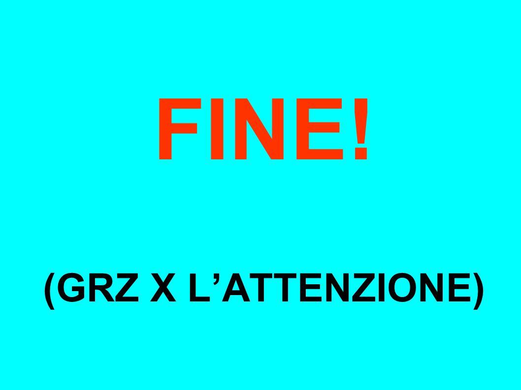 FINE! (GRZ X LATTENZIONE)