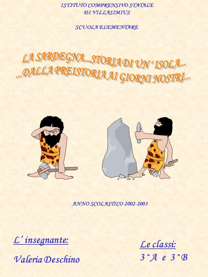 L insegnante: Valeria Deschino Le classi: 3^A e 3^B ISTITUTO COMPRENSIVO STATALE DI VILLASIMIUS SCUOLA ELEMENTARE ANNO SCOLASTICO 2002-2003
