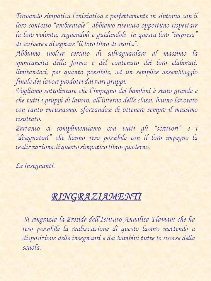 Si ringrazia la Preside dellIstituto Annalisa Flaviani che ha reso possibile la realizzazione di questo lavoro mettendo a disposizione delle insegnant