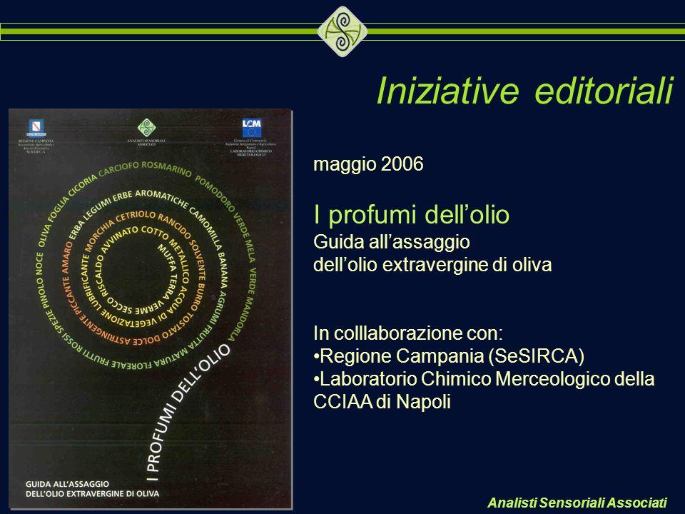 Analisti Sensoriali Associati maggio 2006 I profumi dellolio Guida allassaggio dellolio extravergine di oliva In colllaborazione con: Regione Campania