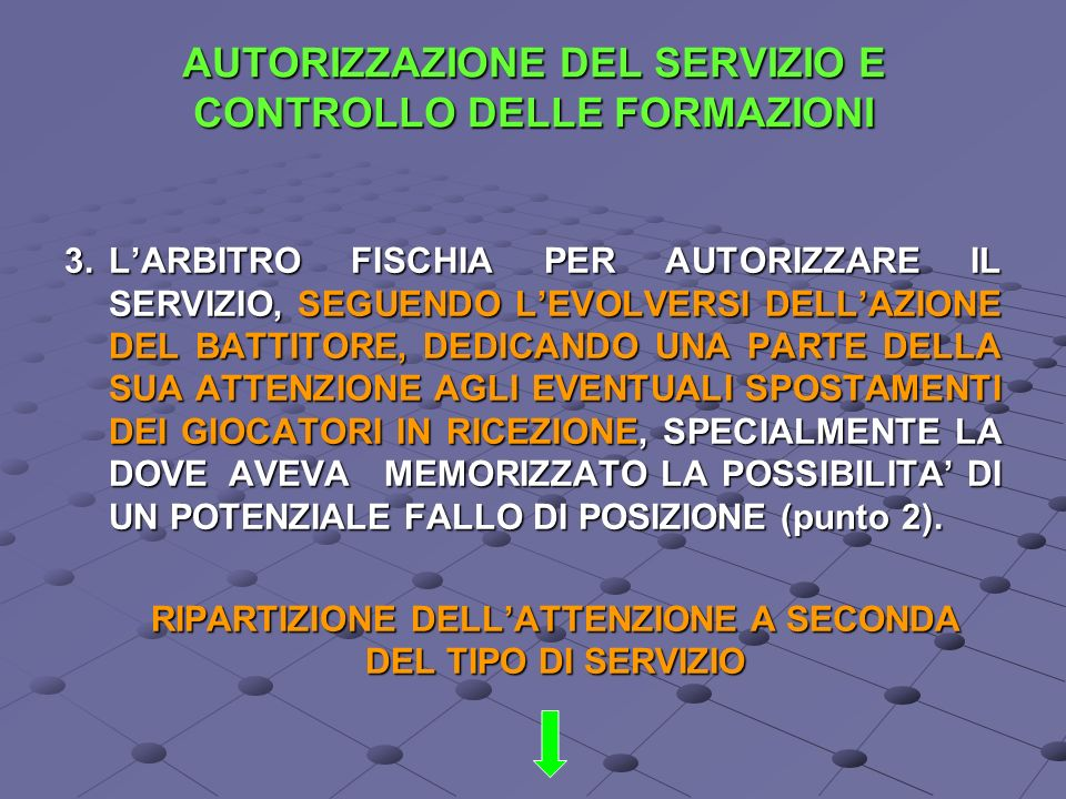 AUTORIZZAZIONE DEL SERVIZIO E CONTROLLO DELLE FORMAZIONI 3.