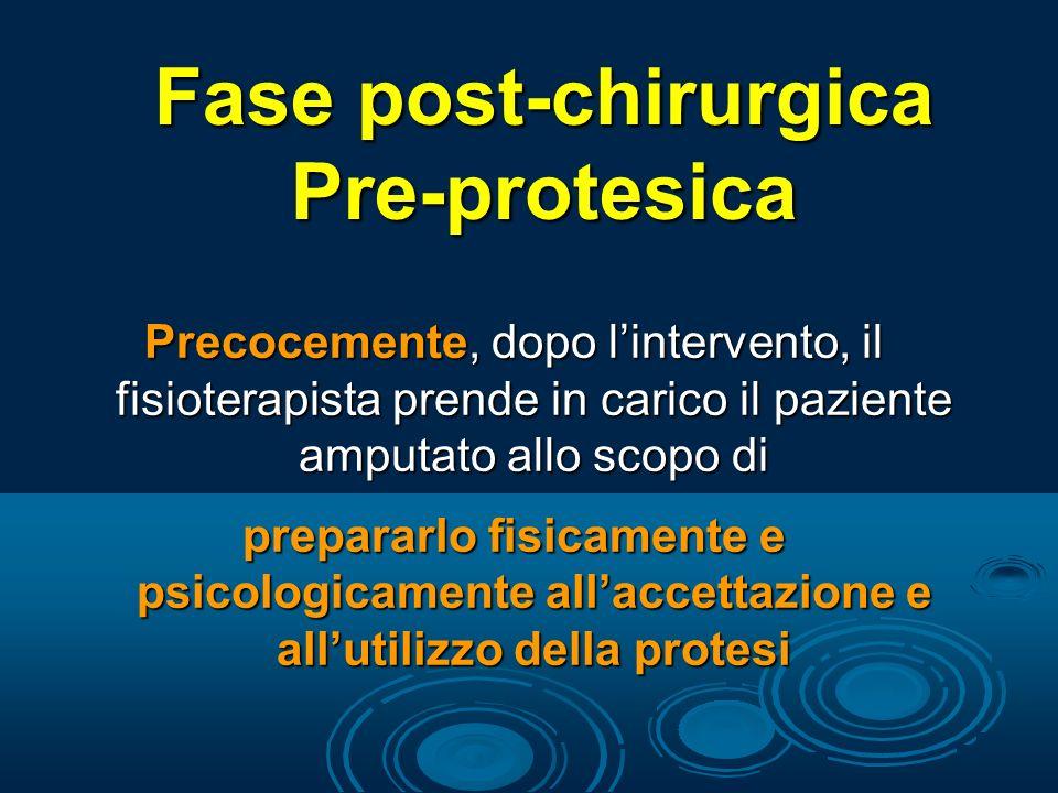 Valutazione fisioterapica Osservazione attività spontanee Valutazione moncone, tronco, AA.SS.