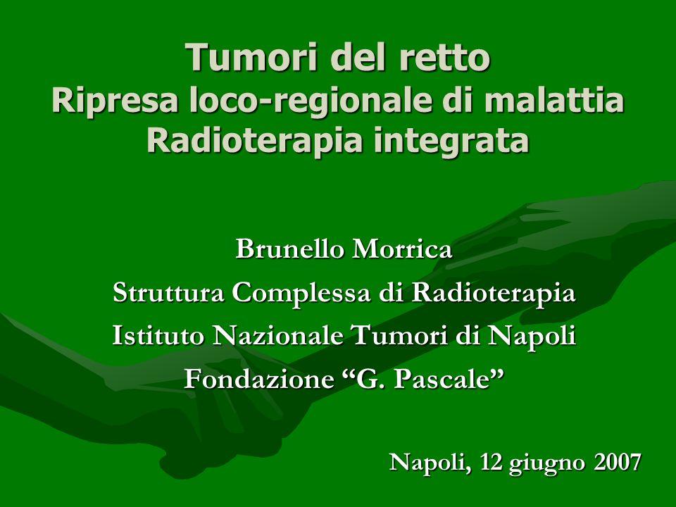 Recidive Ca retto radioterapia Ogni anno, in Italia, sono diagnosticate 2000-2500 recidive locali (LR) Nel 40-50% dei casi la LR è lunica manifestazione di ripresa di malattia Nel 67-93% dei casi le LR compaiono entro 2 anni dalla chirurgia La sopravvivenza media dei pazienti con LR non trattati è di 6 mesi Circa il 35% dei pazienti con LR muore con malattia confinata alla pelvi