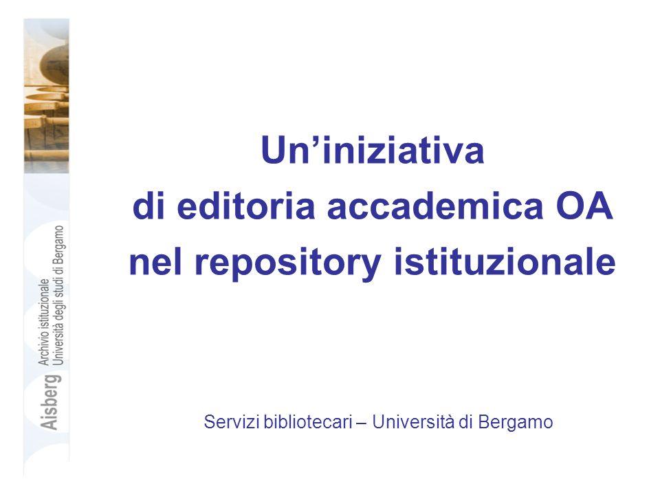 Uniniziativa di editoria accademica OA nel repository istituzionale Servizi bibliotecari – Università di Bergamo
