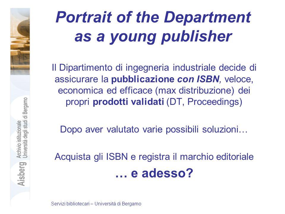 Portrait of the Department as a young publisher Il Dipartimento di ingegneria industriale decide di assicurare la pubblicazione con ISBN, veloce, econ