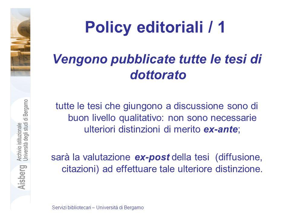 Policy editoriali / 1 Vengono pubblicate tutte le tesi di dottorato tutte le tesi che giungono a discussione sono di buon livello qualitativo: non son