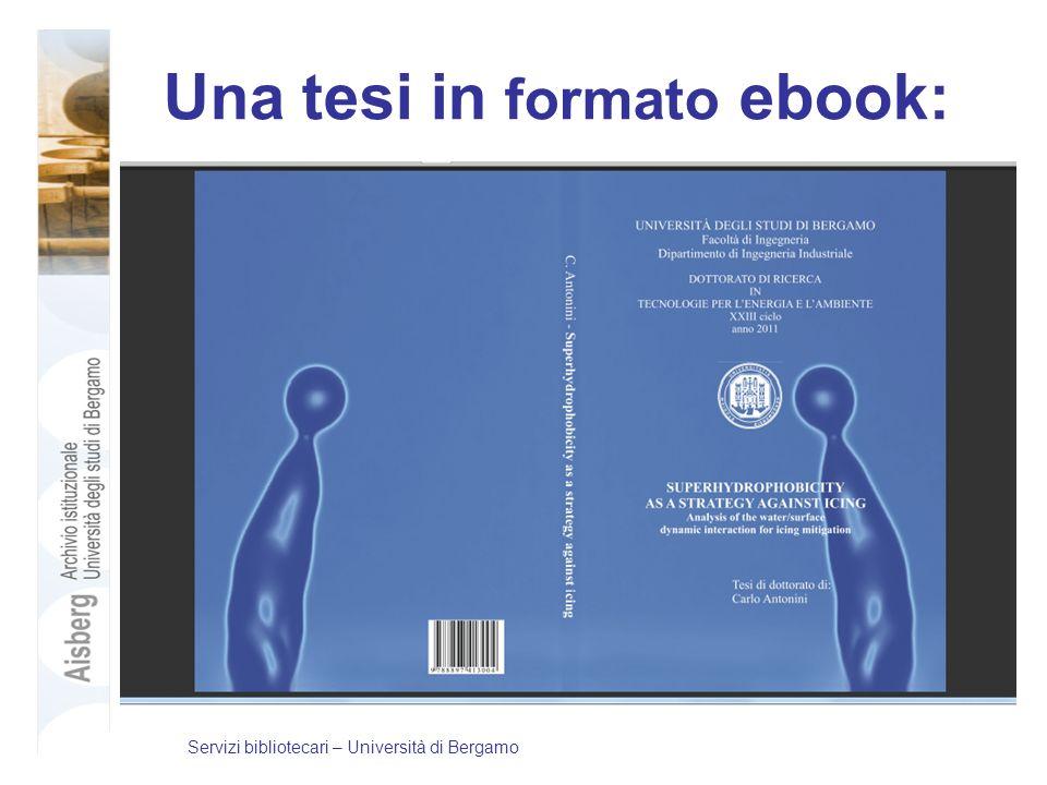 Una tesi in formato ebook: Servizi bibliotecari – Università di Bergamo
