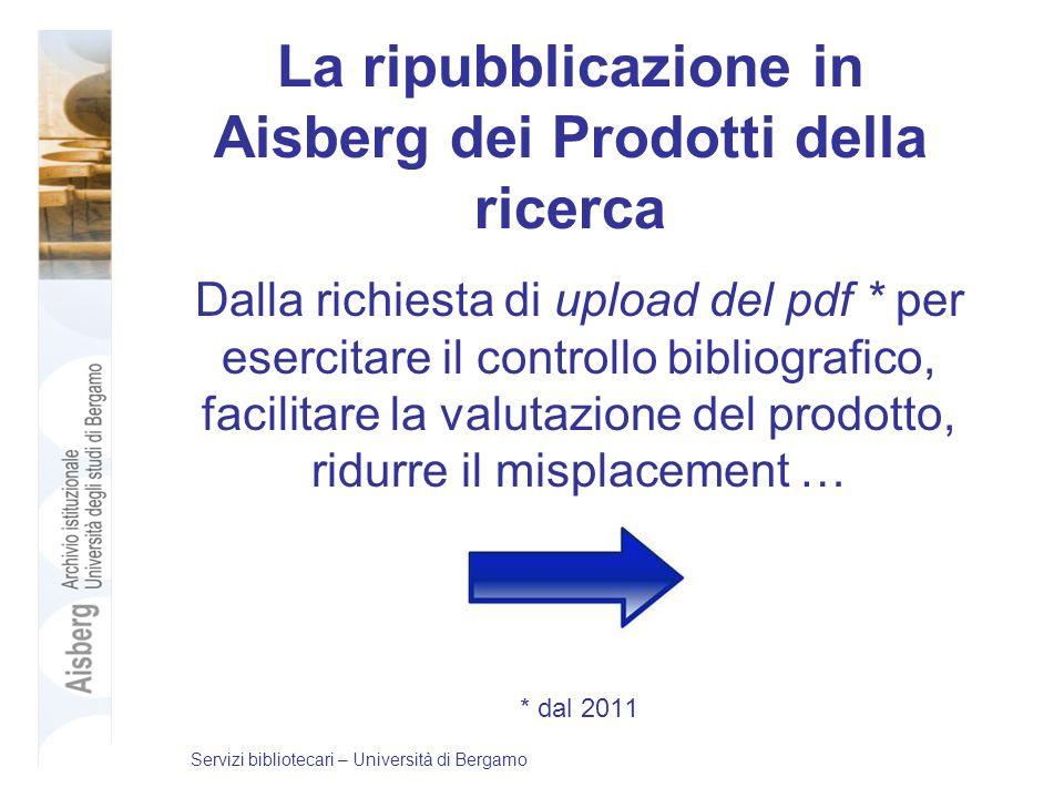 La ripubblicazione in Aisberg dei Prodotti della ricerca Dalla richiesta di upload del pdf * per esercitare il controllo bibliografico, facilitare la