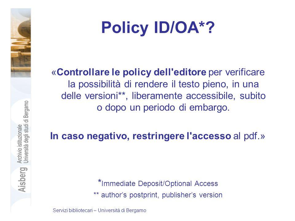 Policy ID/OA*? «Controllare le policy dell'editore per verificare la possibilità di rendere il testo pieno, in una delle versioni**, liberamente acces