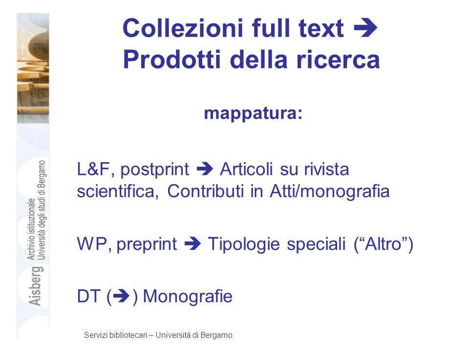 Collezioni full text Prodotti della ricerca mappatura: L&F, postprint Articoli su rivista scientifica, Contributi in Atti/monografia WP, preprint Tipo
