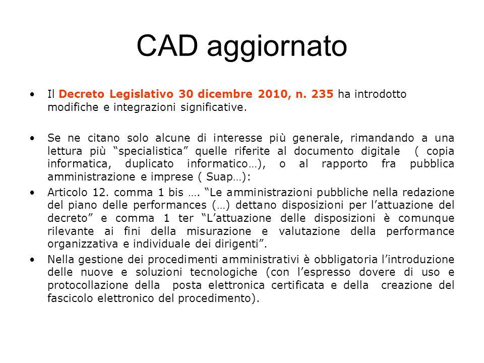CAD aggiornato Il Decreto Legislativo 30 dicembre 2010, n. 235 ha introdotto modifiche e integrazioni significative. Se ne citano solo alcune di inter