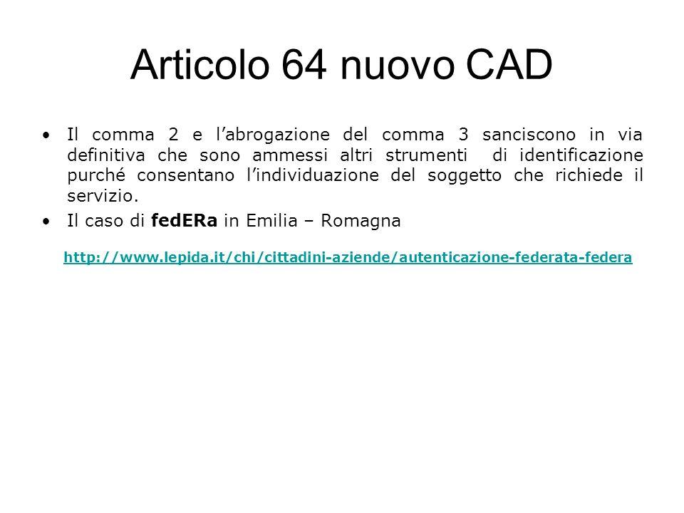Articolo 64 nuovo CAD Il comma 2 e labrogazione del comma 3 sanciscono in via definitiva che sono ammessi altri strumenti di identificazione purché co