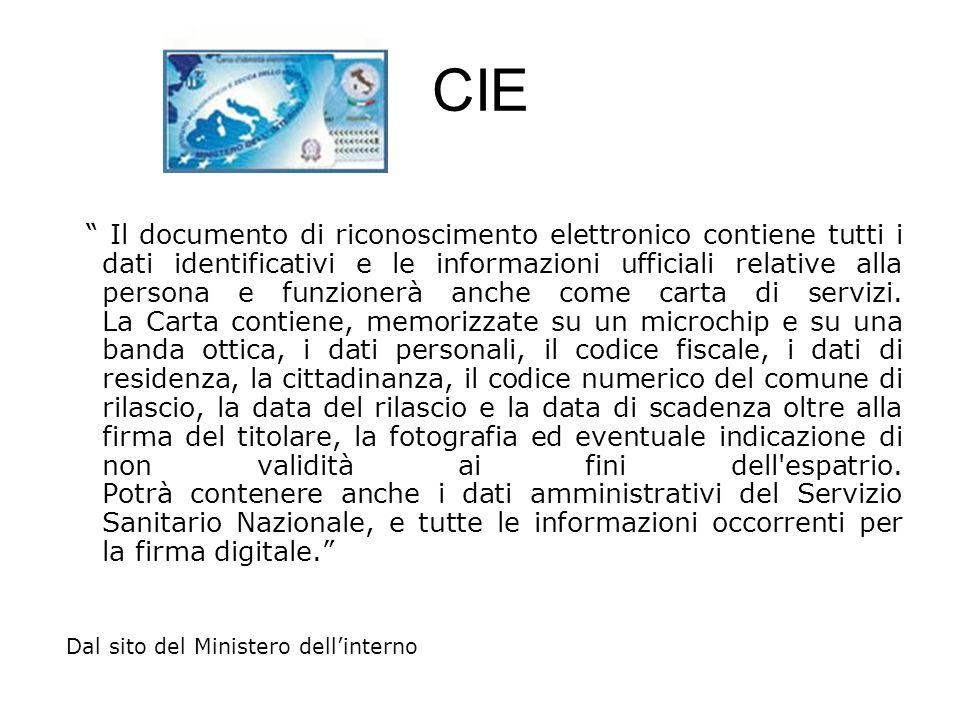 CIE Il documento di riconoscimento elettronico contiene tutti i dati identificativi e le informazioni ufficiali relative alla persona e funzionerà anc