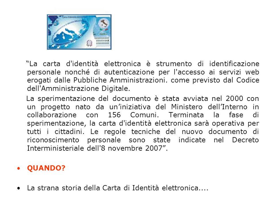 La carta d'identità elettronica è strumento di identificazione personale nonché di autenticazione per l'accesso ai servizi web erogati dalle Pubbliche