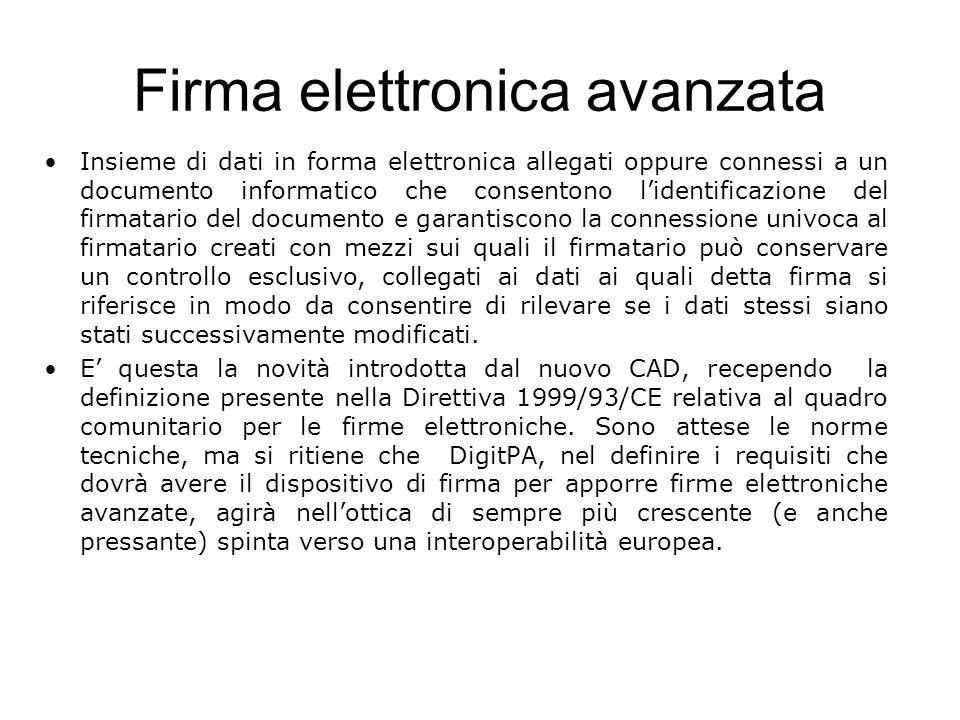 Firma elettronica avanzata Insieme di dati in forma elettronica allegati oppure connessi a un documento informatico che consentono lidentificazione de