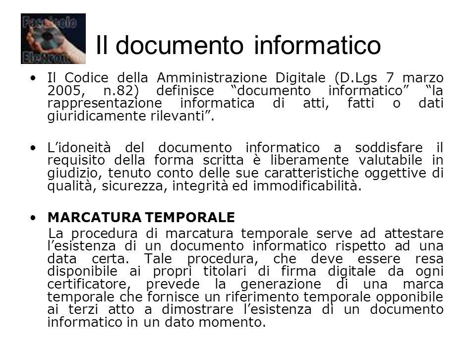 Il documento informatico Il Codice della Amministrazione Digitale (D.Lgs 7 marzo 2005, n.82) definisce documento informatico la rappresentazione infor