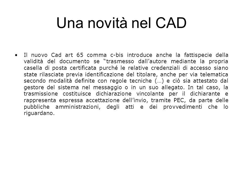Una novità nel CAD Il nuovo Cad art 65 comma c-bis introduce anche la fattispecie della validità del documento se trasmesso dallautore mediante la pro