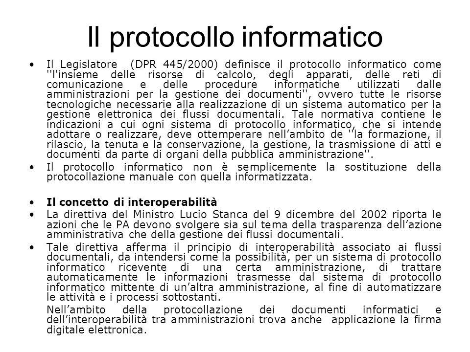 Il protocollo informatico Il Legislatore (DPR 445/2000) definisce il protocollo informatico come ''l'insieme delle risorse di calcolo, degli apparati,