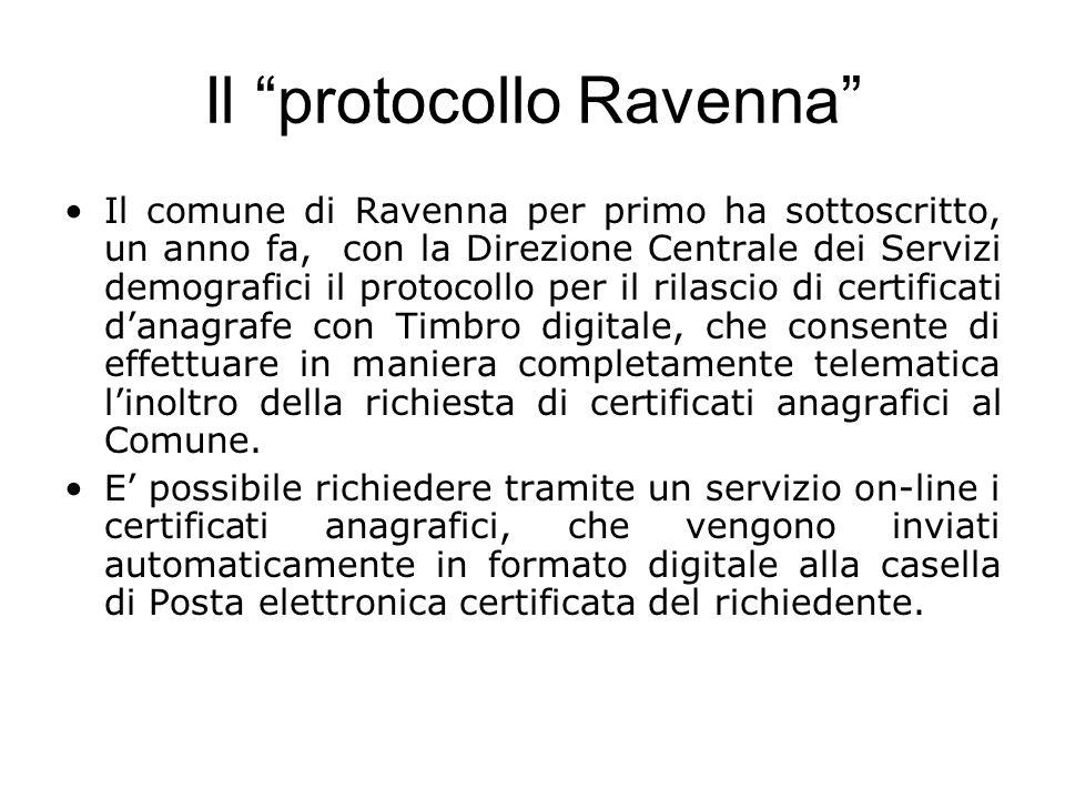 Il protocollo Ravenna Il comune di Ravenna per primo ha sottoscritto, un anno fa, con la Direzione Centrale dei Servizi demografici il protocollo per