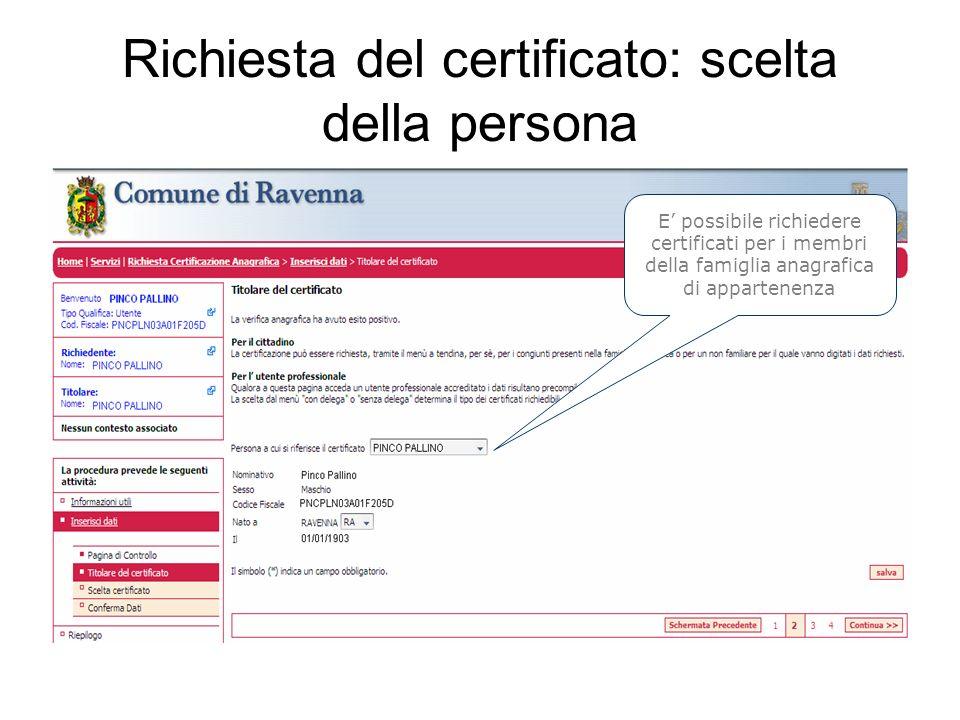 Richiesta del certificato: scelta della persona E possibile richiedere certificati per i membri della famiglia anagrafica di appartenenza