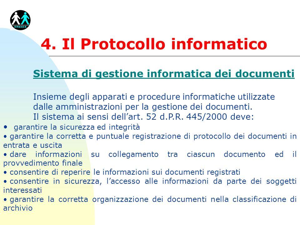 4. Il Protocollo informatico Sistema di gestione informatica dei documenti Insieme degli apparati e procedure informatiche utilizzate dalle amministra