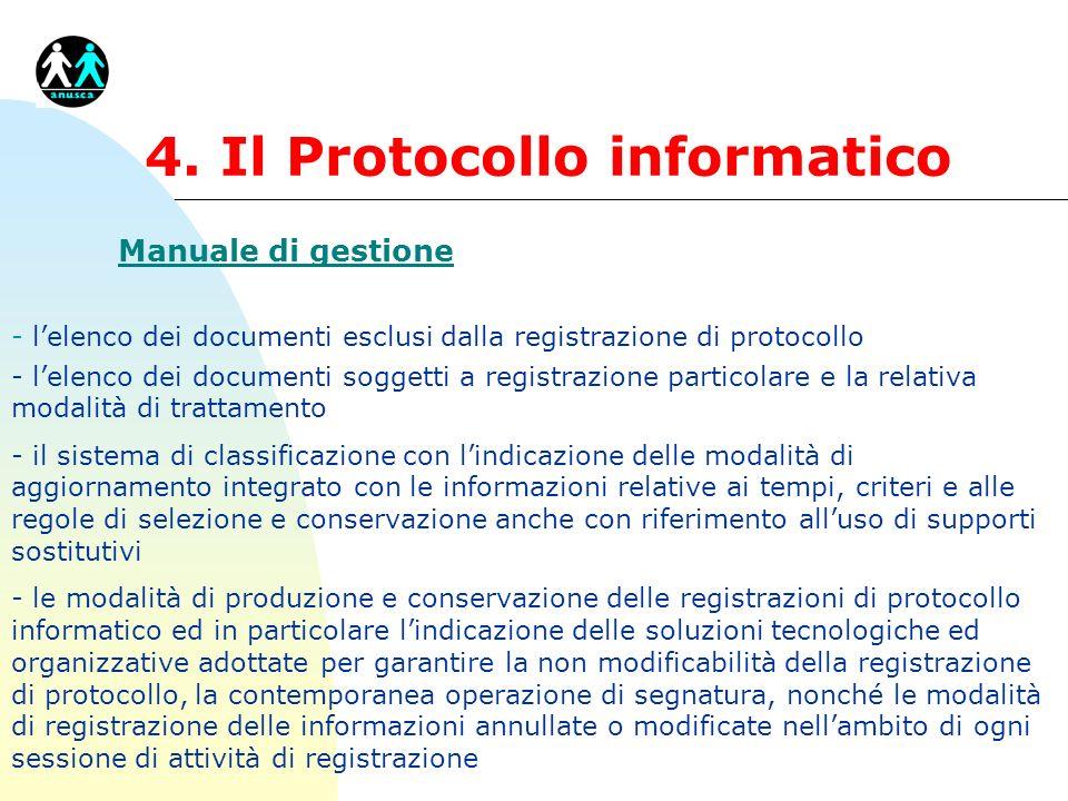 4. Il Protocollo informatico Manuale di gestione - lelenco dei documenti esclusi dalla registrazione di protocollo - lelenco dei documenti soggetti a