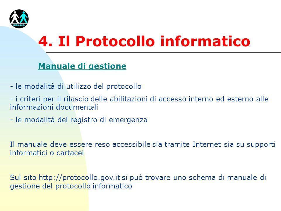 4. Il Protocollo informatico Manuale di gestione - le modalità di utilizzo del protocollo - i criteri per il rilascio delle abilitazioni di accesso in