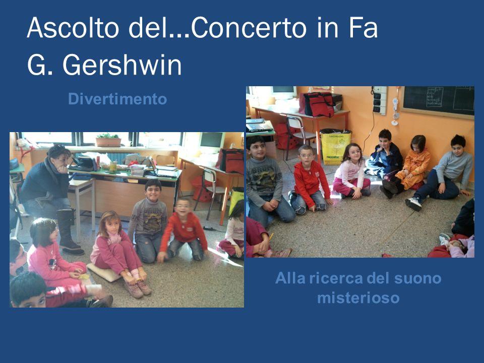 Ascolto del…Concerto in Fa G. Gershwin Divertimento Alla ricerca del suono misterioso