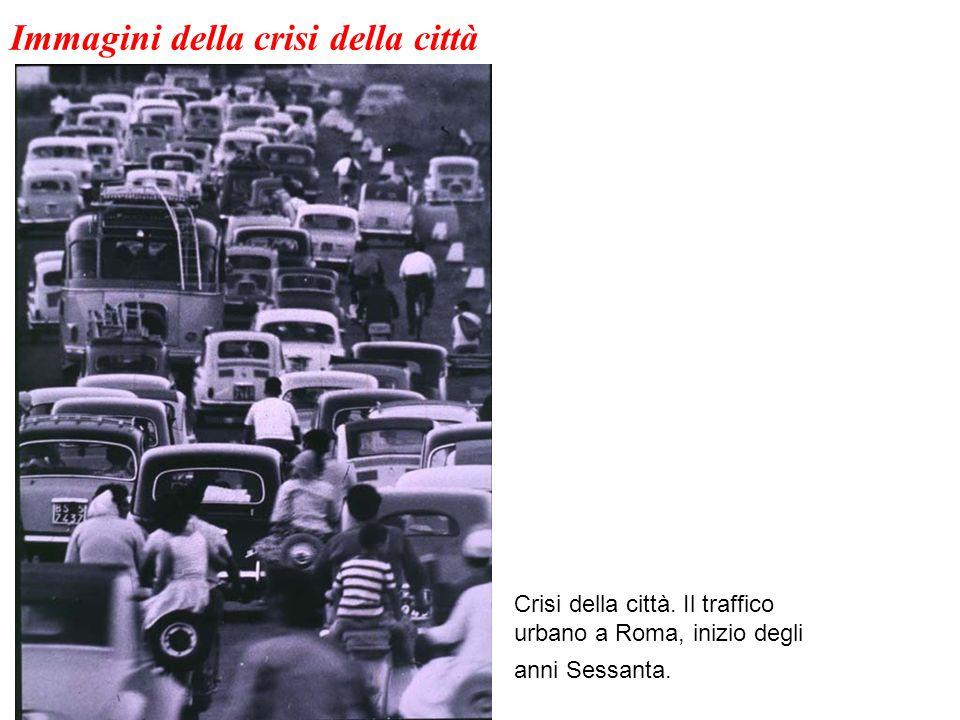 Crisi della città. Il traffico urbano a Roma, inizio degli anni Sessanta. Immagini della crisi della città
