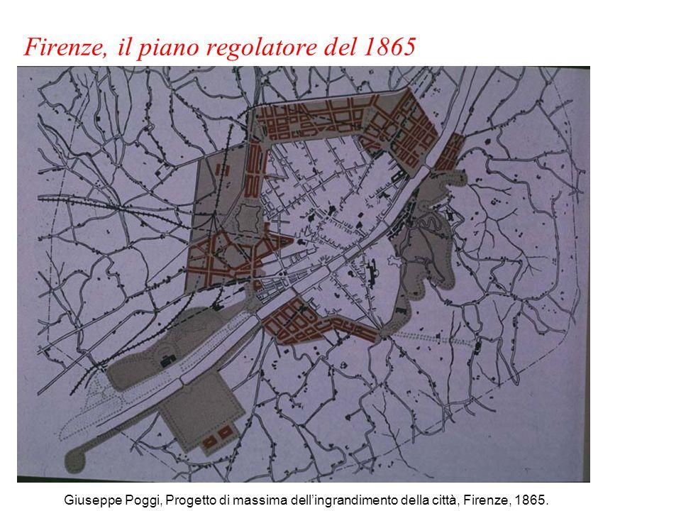 Giuseppe Poggi, Progetto di massima dellingrandimento della città, Firenze, 1865. Firenze, il piano regolatore del 1865