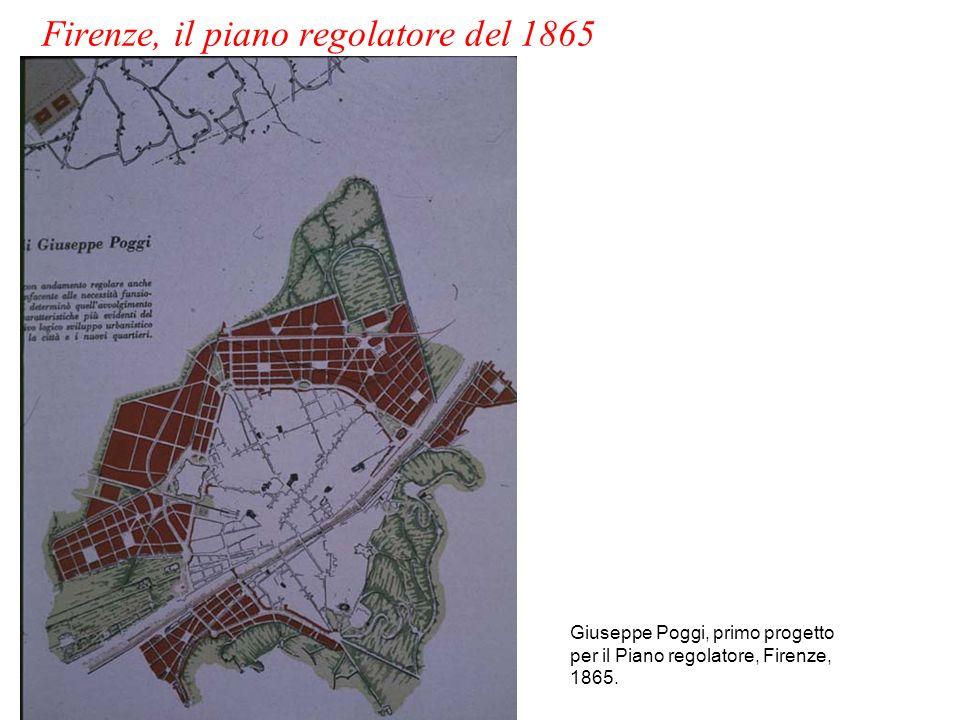 Giuseppe Poggi, primo progetto per il Piano regolatore, Firenze, 1865. Firenze, il piano regolatore del 1865