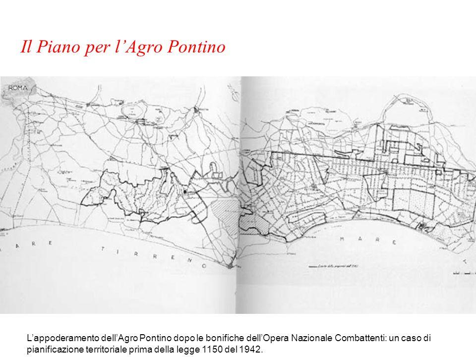 Lappoderamento dellAgro Pontino dopo le bonifiche dellOpera Nazionale Combattenti: un caso di pianificazione territoriale prima della legge 1150 del 1